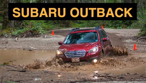 subaru outback off road 2015 subaru outback off road and track review youtube