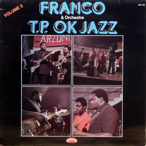 wallow franco and tp ok jazz franco orchestre t p ok jazz volume 3 african 360 108