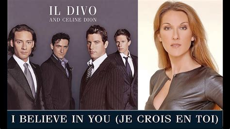 i believe in you il divo dion