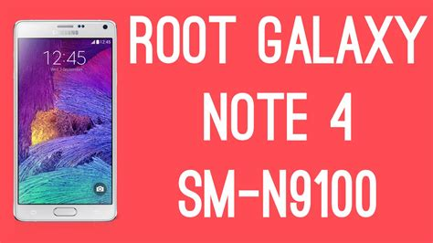 how to root the samsung galaxy note 4 international root samsung galaxy note 4 sm n9100 root tutorial
