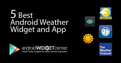 weather for android best android weather app androidwidgetcenter