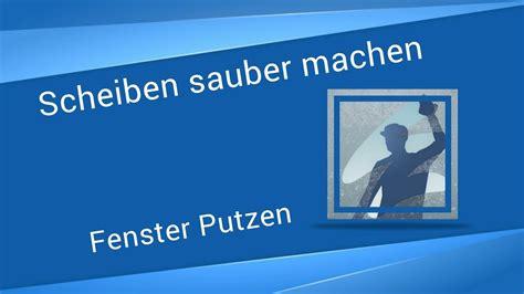 Fenster Putzen Ohne Abzieher by Fensterputzt 252 Cher F 252 Rs Fensterputzen Ohne Streifen