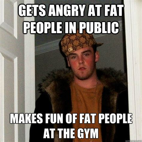 Scumbag Fat Girl Meme - scumbag steve memes quickmeme