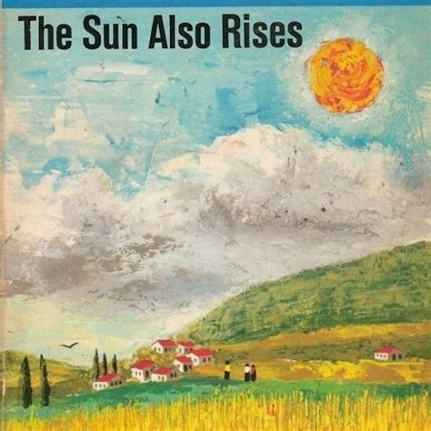 The Sun Also Rises Essay by Looking Glass