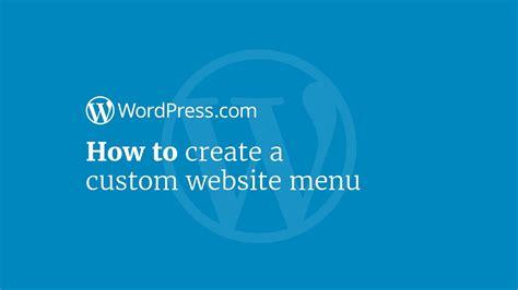 wordpress tutorial to create a website wordpress tutorial how to create a custom website menu