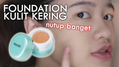 Jual Make Up Remover Untuk Kulit Kering by Review Jujur Wardah Luminous Foundation