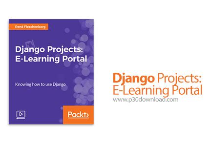 django learning tutorial packt django projects e learning portal a2z p30 download