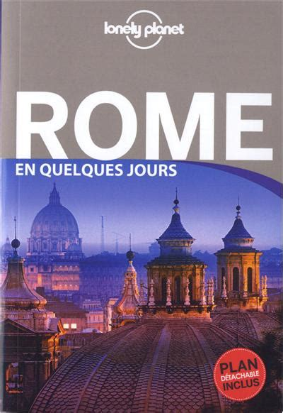 lonely planet roma de 8408148486 le monde de miss g lonely planet rome en quelques jours collectif