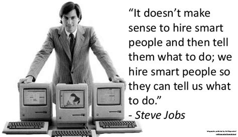 hire smart from the start the entrepreneur s guide to finding catching and keeping the best talent for your company books a collection of quotes from steve