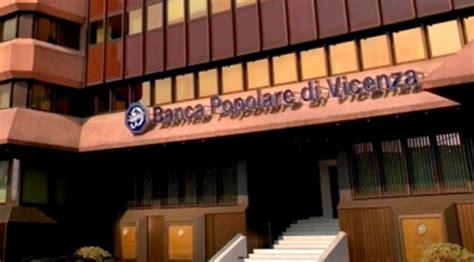 banco popolare di vicenza popolare di vicenza vende il patrimonio quot parziale ristoro