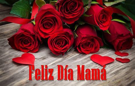dia de las madres 2018 feliz dia de la madre 2018 imagenes mensajes poemas