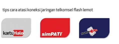 cara mempercepat koneksi jaringan telkomsel work tips cara atasi koneksi jaringan telkomsel flash lemot