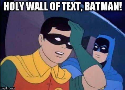 Batman Robin Meme Maker - batman robin holy wall of text imgflip