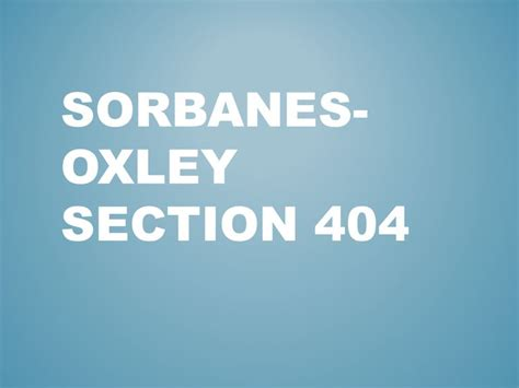 Sarbanes Oxley Section 404 Requirements by 17 Best Images About Sorbanes Oxley On