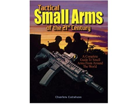 of in the 21st century books tactical small arms of the 21st century book by charles