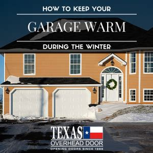 Keeping A Garage Warm In Winter by How To Keep Your Garage Warm During The Winter Txohd
