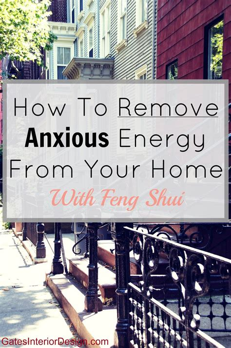 how to remove negative energy how to remove nervous energy from your home feng shui