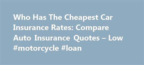 Cheap Auto Insurance Rates by 17 Best Ideas About Cheapest Car Insurance On