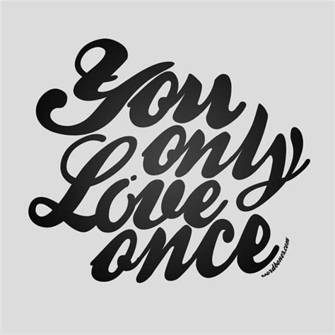 you only live once you only live once quotes quotesgram