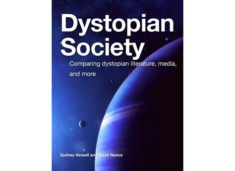 themes in dystopian literature calam 233 o dystopian society