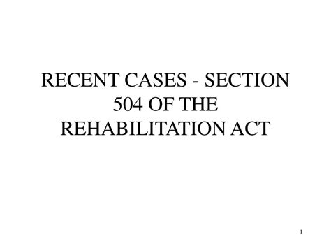Ppt Recent Cases Section 504 Of The Rehabilitation Act