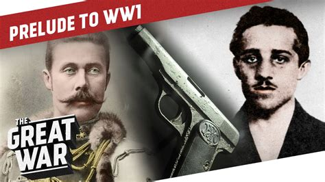 Did Gavrilo Princip Start Ww1 Essay by A That Changed The World The Assassination Of Franz Ferdinand I Prelude To Ww1 Part 3 3