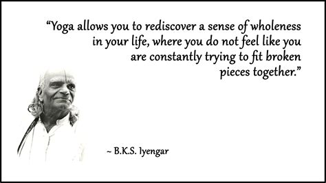 bks iyengar quotes wholeness quotes quotesgram