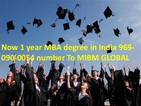What Is A 5 Year Mba by India 1 Year Mba Degree In India 9690900054 Number For