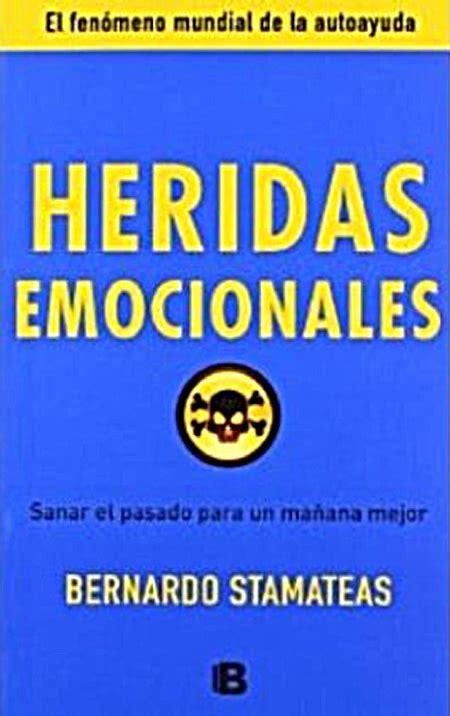 libro heridas emocionales heridas emocionales bernardo stamateas meucci agency