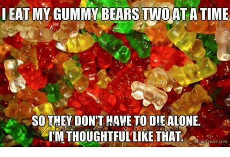 Gummy Bear Meme - search bears memes on sizzle
