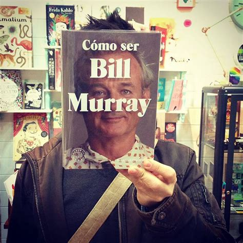 cmo ser bill murray c 243 mo ser bill murray libro editorial blackie books material revolution granada