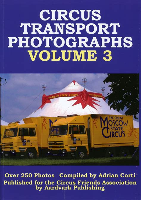 circus transport photographs volume 3 by adrian corti
