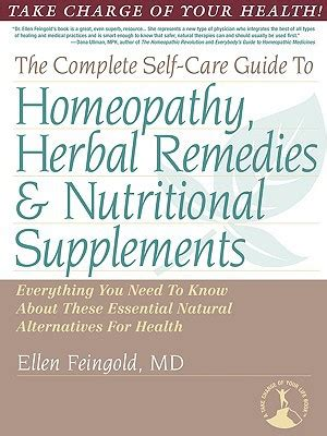 the self care cookbook a holistic approach to cooking and living well books the complete self care guide to homeopathy herbal
