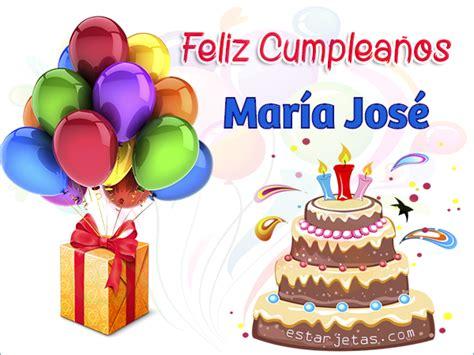imagenes de feliz cumpleaños maria feliz cumplea 241 os maria jose im 225 genes de cumplea 241 os