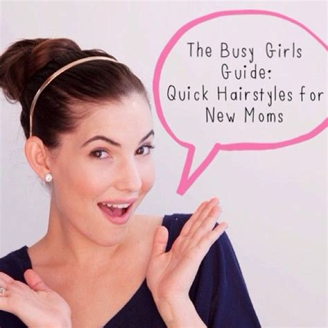 easy haircuts for new moms video the busy girl s guide quick hairstyles for new