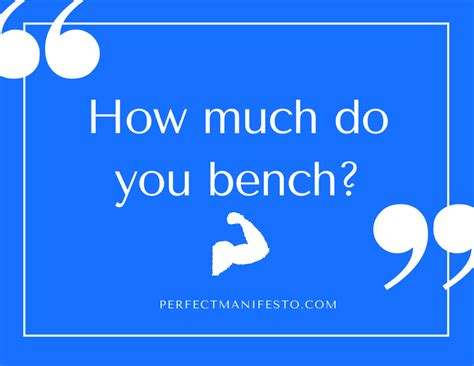 how much you bench how much do you bench perfect manifesto