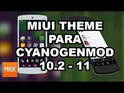 miui themes not working miui theme para cm11 10 2 youtube