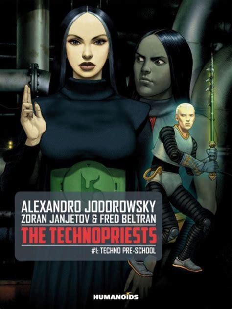 the technopriests alejandro jodorowsky comics comic vine