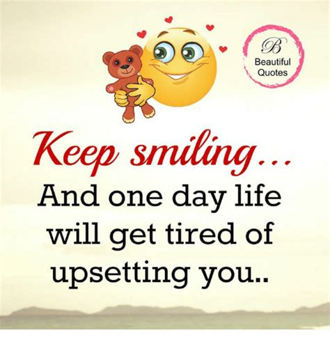 Keep Smiling Meme - beautiful quotes keep smiling and one day life will get