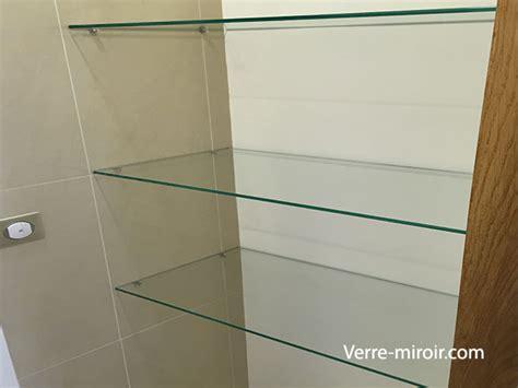 etagere verre sur mesure etagere en verre tremp 233 sur mesure