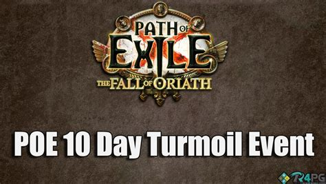 exle of event path of exile 10 day turmoil event r4pg