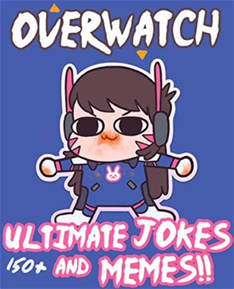 overwatch the ultimate book 1974408884 overwatch ultimate unofficial jokes over 150 funny overwatch by meme force 5