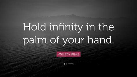 hold infinity in the palm of your william quote hold infinity in the palm of your