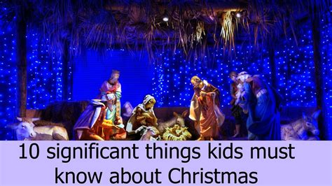 10 significant things kids must know about christmas