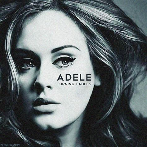 Adele Turning Tables adele turning tables really proud of this work so