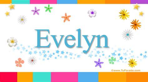 imagenes de i love you evelyn evelyn significado del nombre evelyn nombres