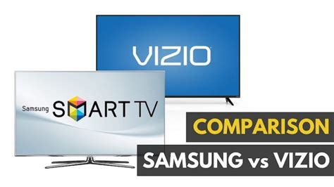 samsung vs vizio samsung vs vizio which brand makes better tv s
