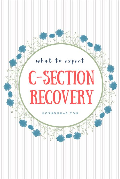 c section recovery what to expect what to expect with your c section recovery dosmommas