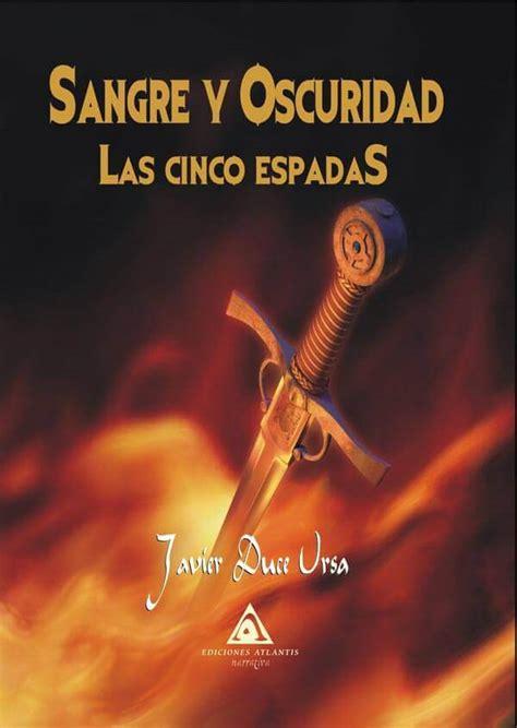 libro la cada de cinco sangre y oscuridad las cinco espadas por javier duce ursa ediciones atlantis