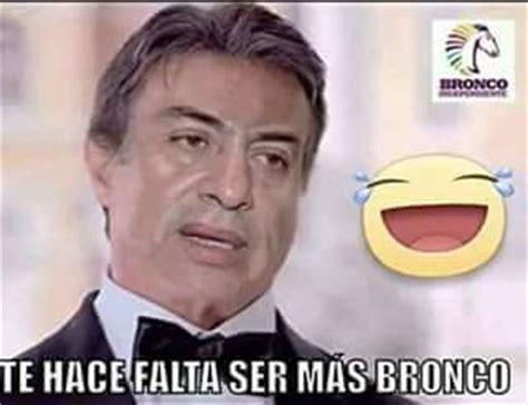 Memes De Los Broncos - memes del bronco jaime rodriguez broncoman 237 a neostuff